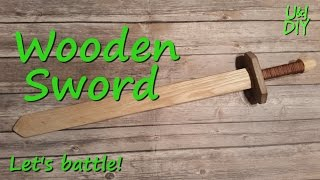 How to make a Wooden Sword - DIY Tutorial