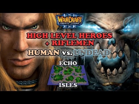 Grubby | Warcraft 3 The Frozen Throne | HU v UD -High Level Heroes + Riflemen - Echo Isles