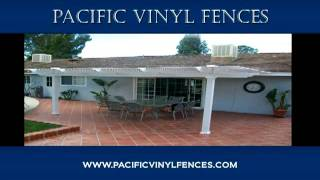 Http://www.pacificvinylfences.com Vinyl Fence Glendale, Woodland Hills Patio Covers Company