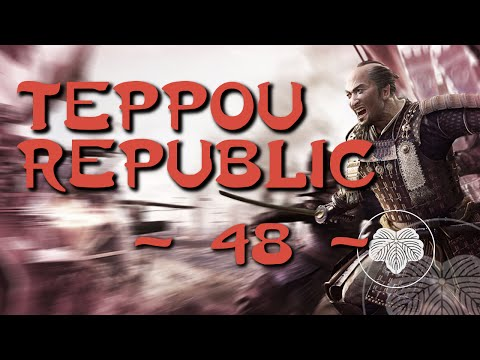 Teppou Republic Episode 48 - Total War Shogun 2 FOTS (DM) Narrative Let's Play