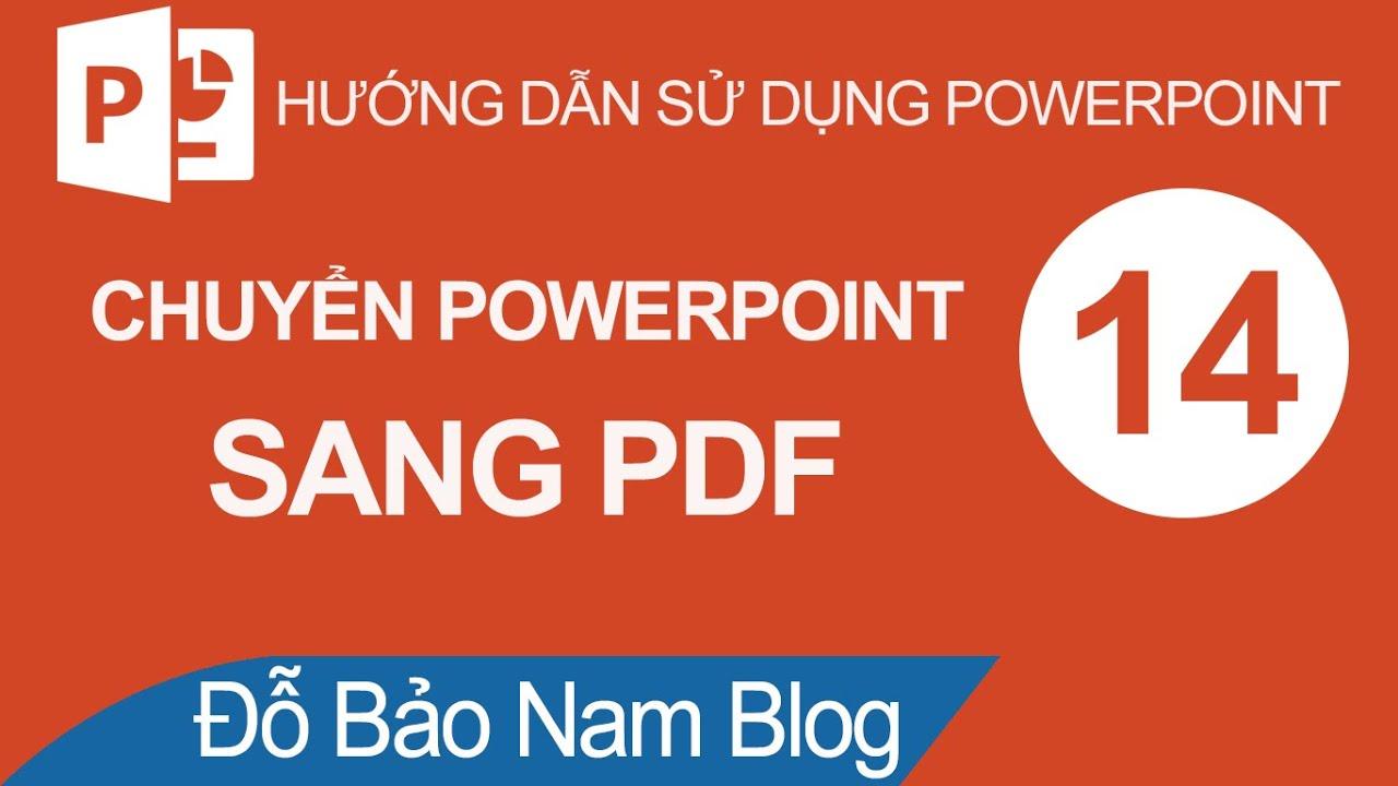 Cách chuyển Powerpoint sang PDF, chuyển file ppt sang pdf cực đơn giản