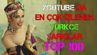 Youtube Da En Çok İzlenen Türkçe Şarkılar ●top 100●  23.ekim.2016