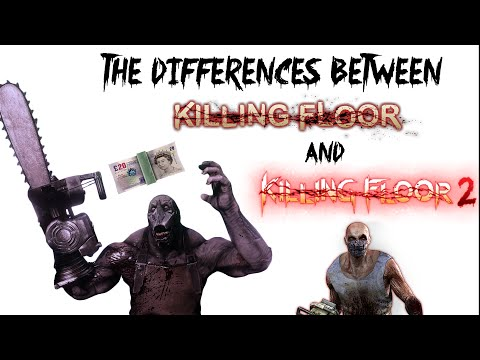 Differences Between Killing Floor and Killing Floor 2