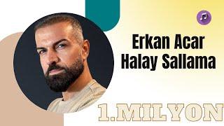 Erkan Acar - Halay Sallama 2020