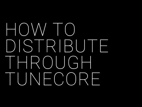 How To Distribute Your Music Using TuneCore (Tutorial)