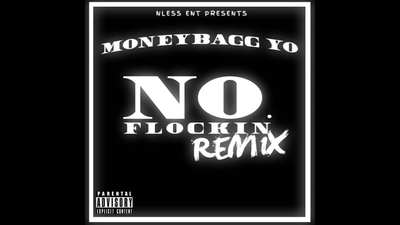 "MoneyBagg Yo ""No Flockin"" ReMix - YouTube"