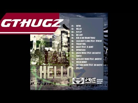 Grand Thugz ft Big Basta - Une E Dua Barin (Album: Hello)