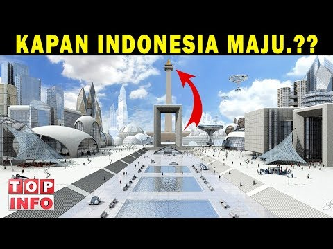 5 PENYEBAB INDONESIA DIBENCI JIKA MENJADI NEGARA MAJU