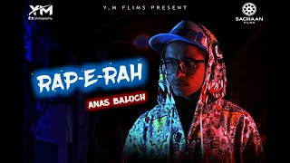 RAP E RAH |Official Music Video |Anas Baloch