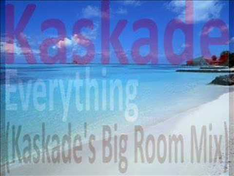 Kaskade  Everything Kaskades Big Room Mix