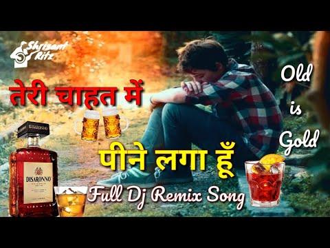 Teri Chahat Me Pine Lga Hun | Full Dj Remix Old Sad Song | #ShriSantRitz |