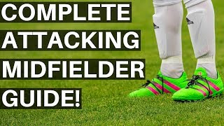 How to play attacking midfielder in football