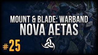 {25} Mount&Blade: Warband | Nova Aetas | First Castle!