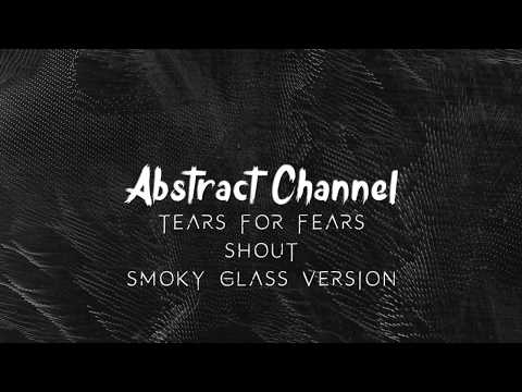 #ATCFD125: Tears For Fears - Shout (Smoky Glass Version)