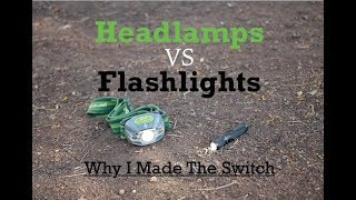 Headlamps VS Flashlights