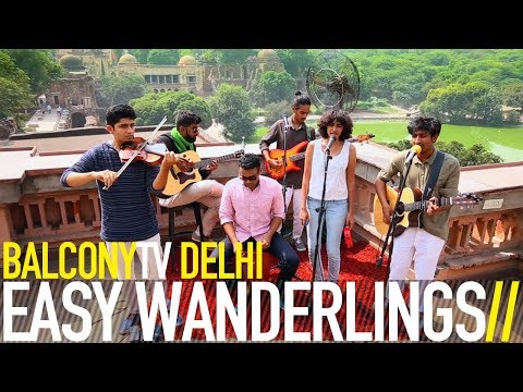 EASY WANDERLINGS - HERE'S TO YOU (BalconyTV)