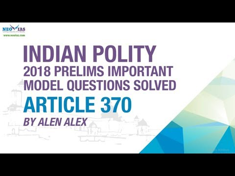 ARTICLE 370 | PRELIMS IMPORTANT MODEL QUESTION SOLVED | INDIAN POLITY | NEO IAS