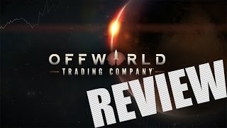 [SPACE GAMES] Offworld Trading Company REVIEW - March 2016