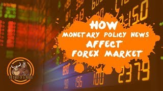 How impact of monetary policy on Forex Market   The Diary of a Trader