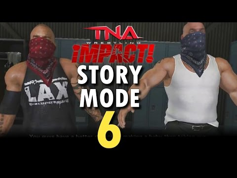 TNA Impact!: Story Mode: 6 (THE TIME IS NOW - LAX vs SUICIDE & YOUNG)