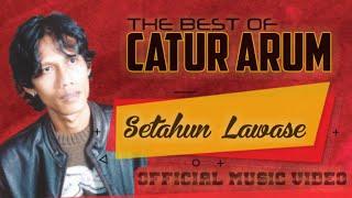 CATUR ARUM - Setahun Lawase ( Official Music Video )
