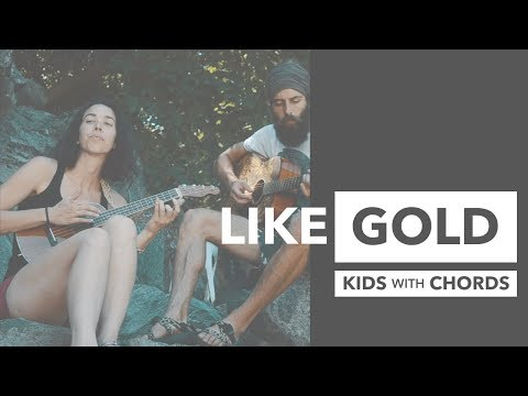 like GOLD - music from some Kids with Chords