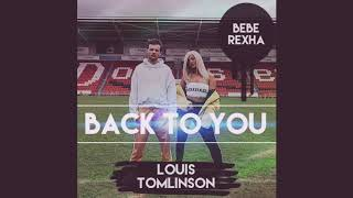 Louis Tomlinson - Back to you (official audio) ft. Bebe Rexha