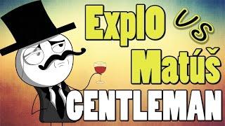 Gentleman ● Expl0 vs Matúš [SK HD]