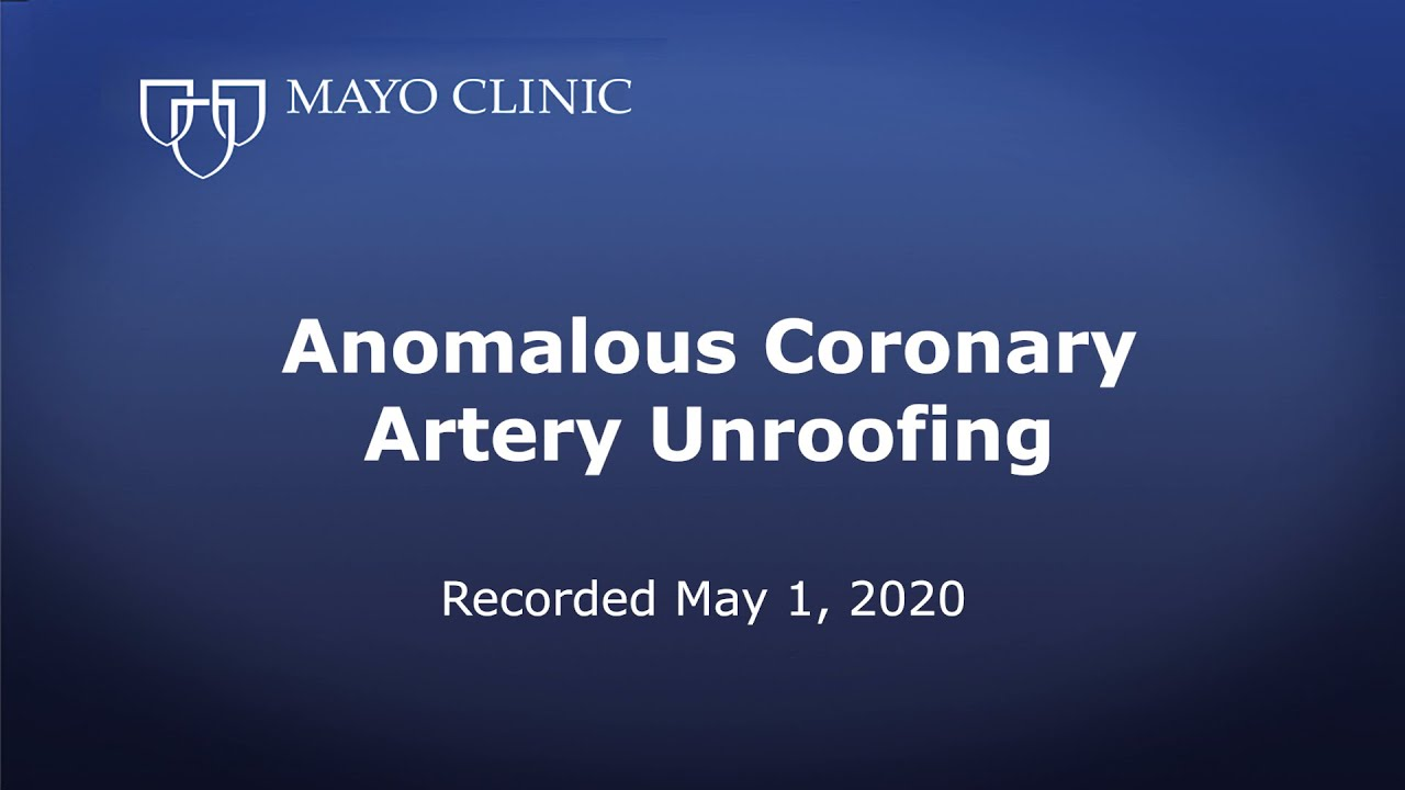 Mayo Clinic's Approach to Anomalous Coronary Artery Unroofing