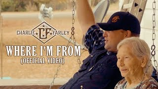 Charlie Farley - Where I'm From (Official Music Video)