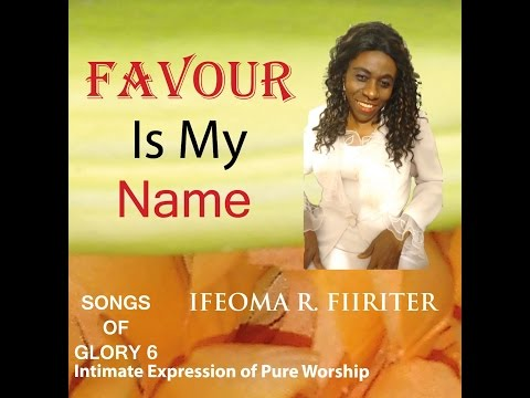 Favour Is My Name CD Album by Apostle Ifeoma Fiiriter_Interview With Ann Ashley