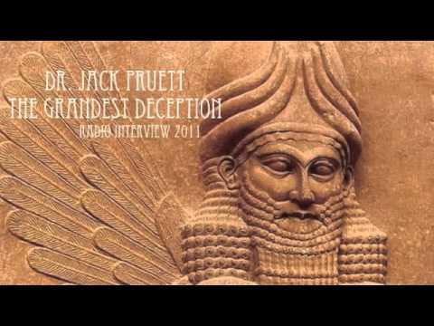 Dr. Jack Pruett   The Grandest Deception ~ 2011 Radio Interview