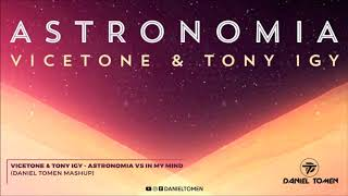 Cover images Vicetone & Tony Igy vs Dynoro & Gigi D'Agostino - Astronomia vs In My Mind (Daniel Tomen Mashup)