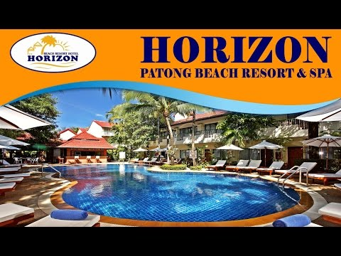 Official Video - Horizon Patong Beach Resort & Spa