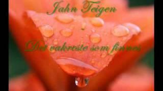 Jahn Teigen - Det vakreste som finnes (med lyrics).mp4
