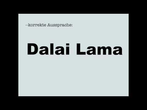 Korrekte Aussprache: Dalai Lama