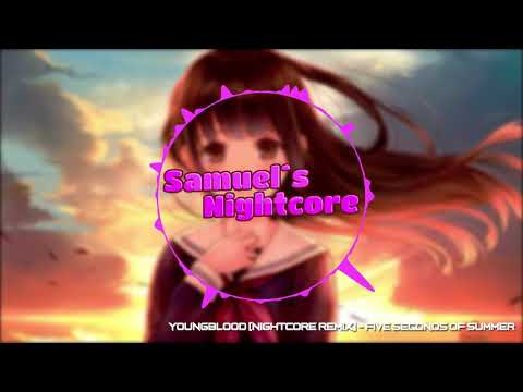 Youngblood - Five Seconds Of Summer [NIGHTCORE REMIX]
