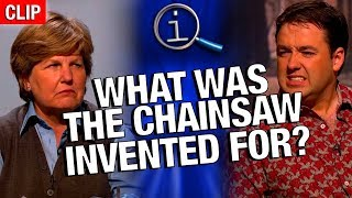 QI | What Was The Chainsaw Invented For?