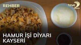 Gambar cover Rehber: Hamur işi diyarı Kayseri