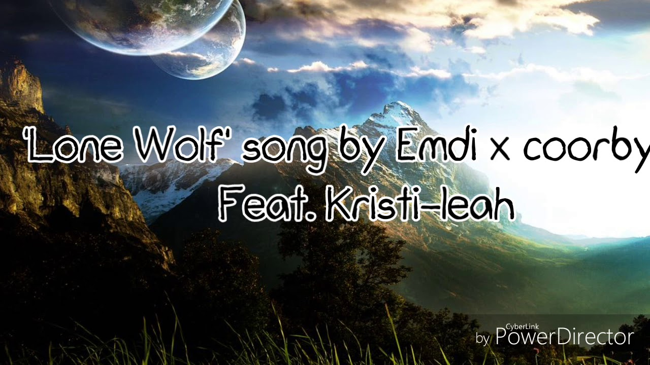 Lyrics of song 'Lone Wolf' by Emdi x coorby (feat  Kristi leah)