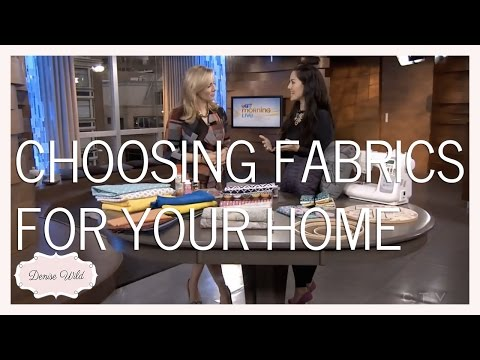 Choosing Fabrics For Your Home Morning Live