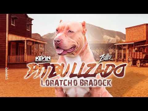 Kevin O Chris feat DJ Zullu - Pitbullzado Loratcho Bradock
