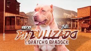 Baixar Kevin O Chris feat. DJ Zullu - Pitbullzado Loratcho Bradock (Audio Oficial)