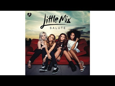 Little Mix - Salute Full Album Deluxe Edition (w/ Lyrics + Download Link On Description)