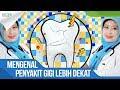 Mengenal lebih dekat penyakit Gigi bersama Dokter Gigi Frita / Go Dok Indonesia
