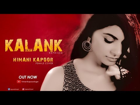 KALANK TITLE TRACK(FEMALE COVER) | Himani Kapoor |MG|Rimi| Arijit Singh |Pritam|Amitabh Bhattacharya