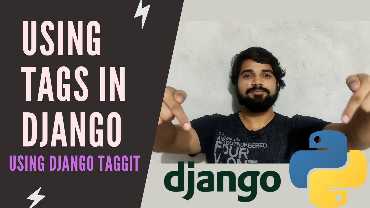 Using Tags in Django   Django Taggit Tutorial
