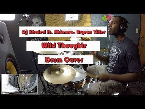 DJ Khaled - Wild Thoughts ft. Rihanna, Bryson Tiller DRUM COVER