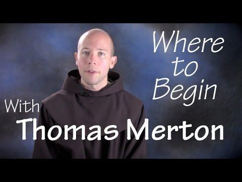 Where to Begin with Thomas Merton?