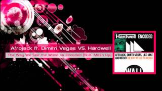 Afrojack ft. DV&LM, Nervo Vs. Hardwell - The Way We See the World vs. Encoded (Kidoe Mash Up)